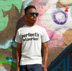 Perfects not Perfect Tee grey